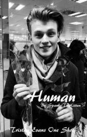 Human || Tristan Evans One Shot by SparkyTheKitten
