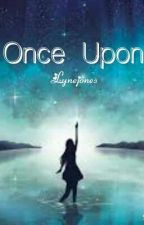 Once Upon by Lynejones