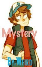 Mystery   (Dipper x Reader) by ItsWeirdz