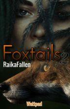 Foxtails saga 2 by RaikaFallen