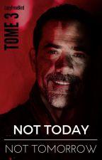 NOT TODAY NOT TOMORROW by LazyFreeBird