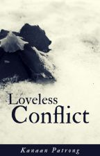 .: Loveless Conflict :. by KanaanPatrong