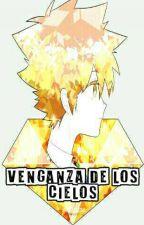 Venganza de los Cielos by YueChan083