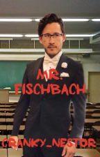 Mr. Fischbach (Markiplier x Reader) by cranky_nestor