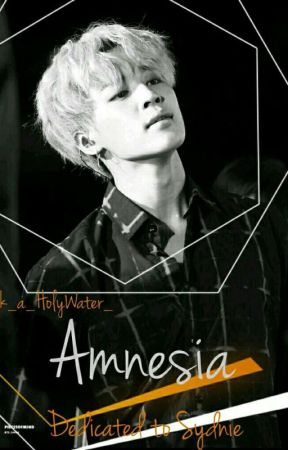 Amnesia ✔ by k_a_HolyWater_