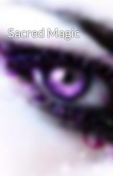 Sacred Magic by RaspberryloveXD