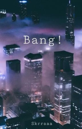 Bang! • A BTS Gang AU by skrraaa