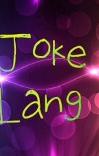 Joke Lang by czearmaine11