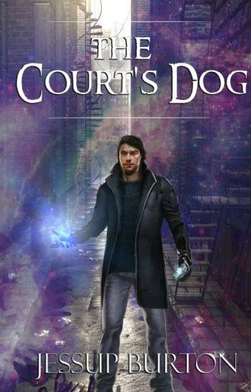 The Court's Dog [Postponed]