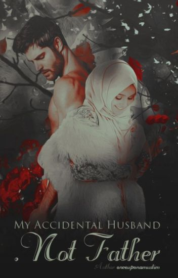 My Accidental Husband, Not Father