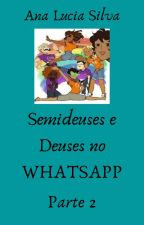 Semideuses e Deuses no Whatsapp- Livro 2 by 2_liss_h