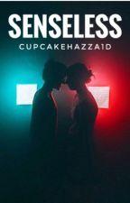 Senseless by CupcakeHazza1D