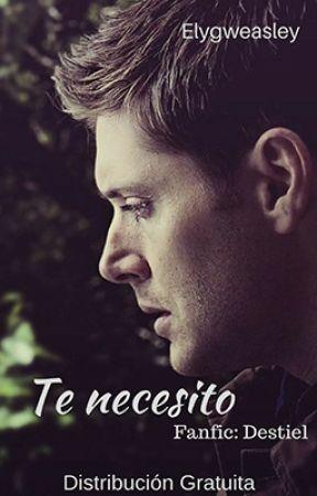 Destiel: Te necesito by Elygweasley