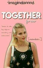 Together. /Mambar by -imaginelannnd