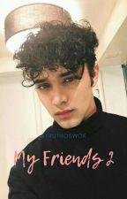 My Friends 2 by unycornio_das_trevas