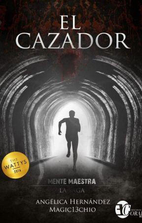 Mente Maestra: El Cazador (Hasta el capítulo 7) by Magic13chio