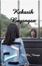 Kekasih Bayangan (Slow Update) by Ria_Nuraga