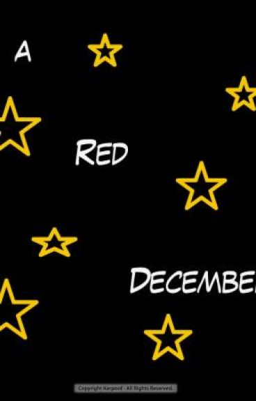 A Red December (on hold)