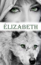 Élizabeth by Annabelle1520