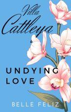Villa Cattleya 8: Undying Love (Complete) by bellefelizPHR