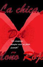 La Chica Del Moño Rojo by LexyLaro3