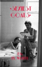 Sexiest Goals.  by writer_NY_