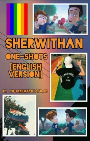 Sherwithan One-shots (English version) by YouAreMyPotato_89