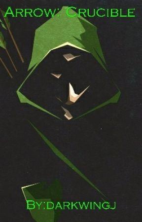 Arrow: Crucible by darkwingj