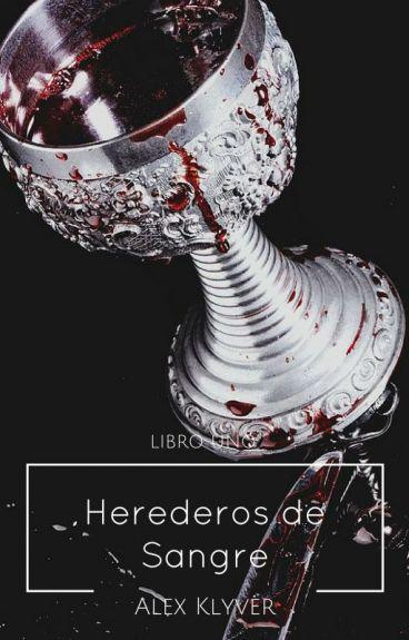 Legado I: Herederos de Sangre © [Finalizada]