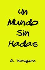 Un Mundo Sin Hadas by ravs_15