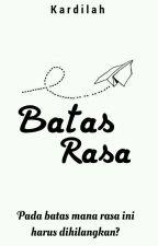 Batas Rasa by Kardilah31