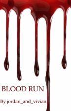Blood Run by jordan_and_vivian