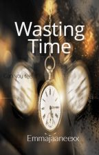 Wasting Time (A Madeline Hughes novel) by emmajaaneexx