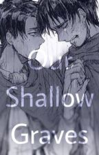 Our Shallow Graves [Levi x Depressed!Eren] by RedMij