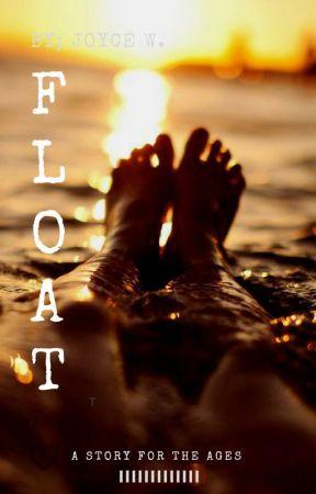 Float by JoyceWords_23
