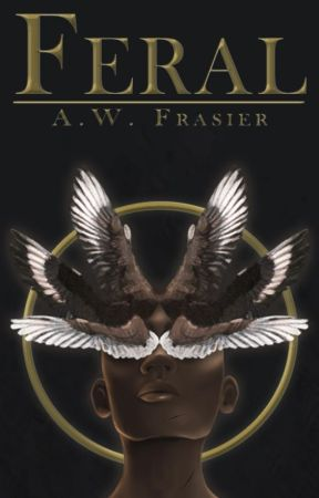 Feral (The Feral Series, Book 1) by AWFrasier