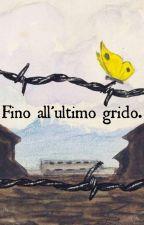 Fino all'ultimo grido by Happy0815