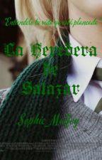 La Heredera de Salazar by Sophie_Malfoy