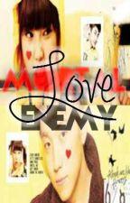 Mortal Enemy = Love ? by HopelessProblems