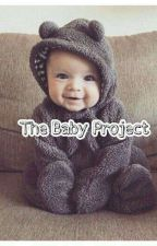 The Baby Project  by DirtyDarkSecret