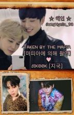 TAKEN BY THE MAFIA [마피아에 의해 촬영] ♡ JIKOOK [지국] by JungHyeIn_98