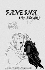 FANESHA (The Bad Girl) by MaudyAggrn