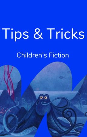 Tips & Tricks by childrensfiction