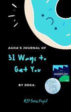 31 Ways to Get You by Dekka_