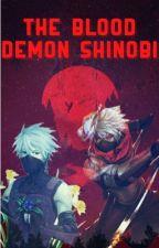 Naruto / Shippuden : The Blood Demon Shinobi ( Male Reader )  by Ninjamain