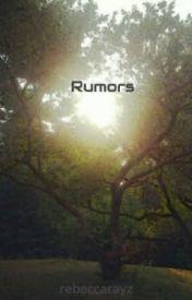 Rumors by rebeccarayz
