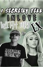 I Secretly Fell Inlove With My Ex by _nycaalea19