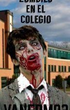 Zombies En El Colegio by VaneRM03