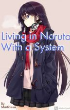 Living in Naruto With a System by Martinissss