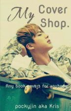 My Cover Shop | Open by pockyjin